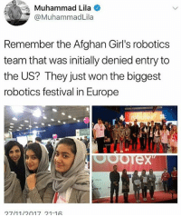 Girls, Memes, and Europe: Muhammad Lila  @MuhammadLila  Remember the Afghan Girl's robotics  team that was initially denied entry to  the US? They just won the biggest  robotics festival in Europe  Kl  ck in  27/1112017 211 👏👏👏