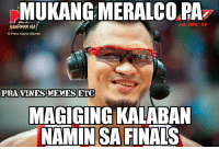 Ginebra be like... 😁😁  -Kim Domingo: MUKANG MERALCORAZ  on ABC 73  KAMPHANNA!  OPranz Kaeno Billones  PIRA VINES MEMES ETC  MAGIGING KALABAN  NAMIN SA FINALS Ginebra be like... 😁😁  -Kim Domingo