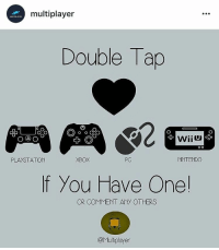 Follow @multiplayer for the best gaming posts! . . . gaming gamer games videogames cod gta csgo minecraft starwars marvel xbox playstation nintendo nerd geek leagueoflegends pc youtube lol fun funny dc dota2 game dccomics battlefield steam halo blizzard: multiplayer  Double Tap  O o o CO  O DO  O  XBOX  NNTENDO  PLAYSTATION  f you Have One  OR COMMENT ANY OTHERS  @Multiplayer Follow @multiplayer for the best gaming posts! . . . gaming gamer games videogames cod gta csgo minecraft starwars marvel xbox playstation nintendo nerd geek leagueoflegends pc youtube lol fun funny dc dota2 game dccomics battlefield steam halo blizzard
