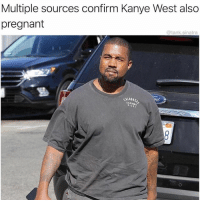 I think Kanye has gone downhill since Kim ( @tank.sinatra ): Multiple sources confirm Kanye West also  pregnant  @tank.sinatra I think Kanye has gone downhill since Kim ( @tank.sinatra )