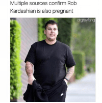 @drgrayfang confirms another pregnancy in the family: Multiple sources confirm Rob  Kardashian is also pregnant  drgrayfang @drgrayfang confirms another pregnancy in the family