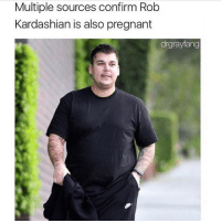 Not Fake News: Multiple sources confirm Rob  Kardashian is also pregnant  drgrayfang Not Fake News