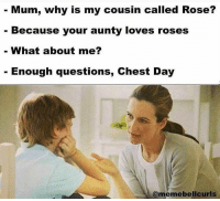 Gym, Chest Day, and Cousins: Mum, why is my cousin called Rose?  Because your aunty loves roses  What about me?  Enough questions, Chest Day  memebelicuri 😂😂😂 @memebellcurls