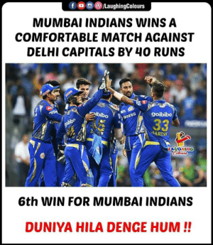 #MIvDC #IPL: MUMBAI INDIANS WINS A  COMFORTABLE MATCH AGAINST  DELHI CAPITALS BY 40 RUNS  LAUGHING  6th WIN FOR MUMBAI INDIANS  DUNIYA HILA DENGE HUM!! #MIvDC #IPL