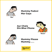 Phone is the cause of every problem :P  Shop now - http://bit.ly/bewakoof-collection: Mummy Padosi  Mar Gaya  Me*  Aur Chala  Din Bhar Phone  Mom*  Mummy Please  Bewakoof  .com Phone is the cause of every problem :P  Shop now - http://bit.ly/bewakoof-collection