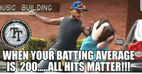 """Looks like addison russell is trying anything to get his batting average up.  He even started a new movement. """"AHM"""". Hurry up and support him.  His wife can't take an entire season of this cause. 😂😂😂  #gwynnGOATcheese19: MUSIC BUILDING  ML  ASH TALYS  WHEN YOUR BATTING AVERAGE  IS 200 ALL HITS MATTER!!! Looks like addison russell is trying anything to get his batting average up.  He even started a new movement. """"AHM"""". Hurry up and support him.  His wife can't take an entire season of this cause. 😂😂😂  #gwynnGOATcheese19"""