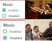 Music: Music  O Enabled  O Disabled  Music  O Enabled  O Disabled
