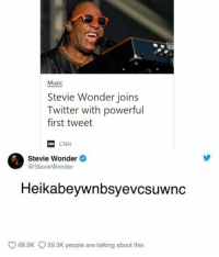 cnn.com, Music, and Stevie Wonder: Music  Stevie Wonder joins  Twitter with powerful  first tweet  ON  CNN  Stevie Wonder  @ StevieWonder  Heikabeywnbsyevcsuwnc  68.3K  39.3K people are talking about this