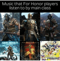 Showed bf this. His is samurai LMFAO: Music that For Honor players  listen to by main class  ANGDA  WS Showed bf this. His is samurai LMFAO