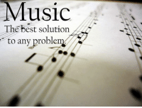 Music: Music  The best solution  to any problem