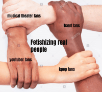 Tumblr, Blog, and Bold: musical theater fans  al  band tans  Fetishizing real  people  youtuber fans  kpop tans collinhoskins:a bold but necessary take