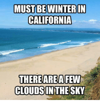 First day of winter! Time to replenish my sunscreen! ☀️: MUST BE WINTER IN  CALIFORNIA  THERE AREA FEW  CLOUDS IN THE SKY First day of winter! Time to replenish my sunscreen! ☀️