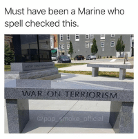 Funny, Memes, and Pop: Must have been a Marine who  spell checked this  WEITLEY COUNTY VIENA EMAL  WAR ON TERRI  IORISM  @pop smoke official I misspell so many memes it's not even funny. 😩