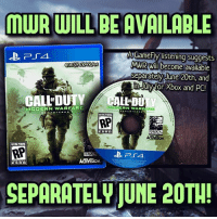 Memes, PlayStation, and Ps4: MUUR WILL BE  GameFly listening suggests  wwRwill become available  CSESPERGRAN  Separately June 20th and  for Xbox and PC!  in July CALL CALL DUTY  MODERN WARFARE  ERN WAR FAR  TEREO  RP  RAVEN  ESRE  ESRB  SEPARATELVJUNE 20TH! According to a new leak, MWR will become available separately June 20th for PS4 and about one month later for Xbox and PC!🔥😍- 👥tag a friend👥 ❤️5000 likes?❤️ follow🤖 ⬆️check out the link in my bio⬆️ 🔔turn on post notifications🔔 CoD BattleField1 BlackOps3 WorldWar2 Treyarch MWR callofduty InfiniteWarfare MWRemastered ZombiesChronicles Zombies CallofDutyIW InfinityWard PS4 PlayStation WWII xbox XboxOne BF1 BO3 CoD4 Gamer SHGames ModernWarfare Activision Sledgehammer CODWWII Game Gaming CoDReturns