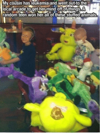 awesomacious:  Why you should still have faith in humanity: Mv cousin hasleukemia and went out to the  local arcade toget her mind off of things.A  random teen won herallof these stuffed antmals awesomacious:  Why you should still have faith in humanity