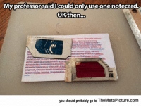 laughoutloud-club:  The Resourceful Student: Mvprofessorsaid Icouldonlvuse one notecard.  OKthen..  code  you should probably go to TheMetaPicture.com laughoutloud-club:  The Resourceful Student