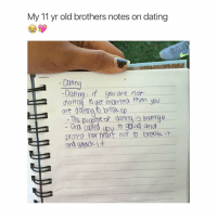 im so annoyed: My 11 yr old brothers notes on dating  --o Dating if you are not  you  ried then are  The pur  danng is MO  H God caled upy to gourd and  n protect heart nor brok im so annoyed
