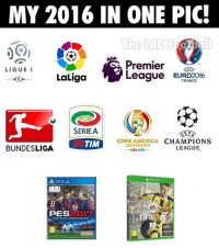 Memes, Soccer, and Copa America: MY 2016 IN ONE PIC!  LIGUE 1  La Liga  eague EURO2016  FRANCE  SERIE A  EF  COPA AMERICA  CHAMPIONS  TIM  CENTENARIO  LEAGUE.  BUNDESLIGA  USA 2016  D. PSA.  PES  FIF  PRO EVOLUTION SOCCER  FIFA12 True  Via: The LAD Football