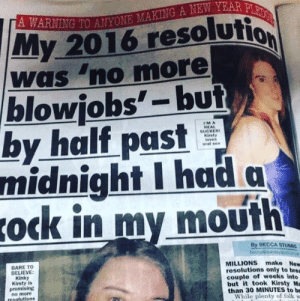 """Sex, Brand, and Midnight: My 2016 resolutio  was """"no more  blowjobs'- bui  by half past  midnight I had a  ock in my mouth  IMA  REAL  SUCKER  Kirsty  loves  oral sex  By DECCA STUBBS  BARE TO  BELIEVE  Kinky  Kirsty is  promising  no more  resolutions  MILLIONS make New  resolutions only to brea  couple of weeks into  but it took Kirsty Ma  than 30 MINUTES to b  While plenty of folk w very on brand"""