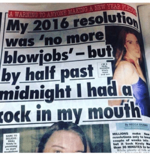 "Midnight, Mø, and Believe: My 2016 resolutio  was ""no more  blowjobs'-but  by half past  midnight I had a  ock in my moufh  IMA  REAL  SUCKER  Kirst  laves  Gral se  By DECCA STuses  BARE TO  BELIEVE  Kinky  Kirsty Is  promising  no more  resolutions  MILLIONS make Now  resolutions only to brea  couple of weeks into  but it took Kirsty Ma  than 30 MINUTES to br  While pty olk w"