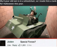 Special forces commando heads out on a secret mission (1940): My 6 year old son is in a wheelchair, so I made him a tank  for Halloween this year.  Joden  Like Reply 1,351 5 hrs  en  Special Forces? Special forces commando heads out on a secret mission (1940)