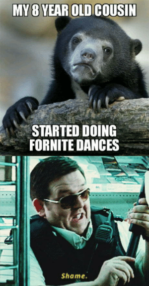 All kids like that should be killed.: MY 8 YEAR OLD COUSIN  STARTED DOING  FORNITE DANCES  Shame. All kids like that should be killed.