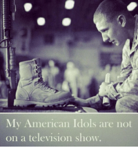Enough said.: My American Idols are not  on a television show Enough said.