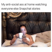 it's lit: My anti-social ass at home watching  everyone else Snapchat storie:s it's lit