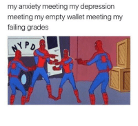 "Memes, Anxiety, and Depression: my anxiety meeting my depression  meeting my empty wallet meeting my  failing grades  PD <p>I stole this via /r/memes <a href=""http://ift.tt/2u0JHvi"">http://ift.tt/2u0JHvi</a></p>"