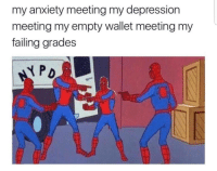 "Memes, Party, and Anxiety: my anxiety meeting my depression  meeting my empty wallet meeting my  failing grades <p>It&rsquo;s a party via /r/memes <a href=""http://ift.tt/2B4wof5"">http://ift.tt/2B4wof5</a></p>"