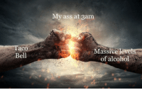 """Ass, Taco Bell, and Alcohol: My ass at 3am  Taco  Bell  Massive ltevets  of alcohol <p>Looking for new format investors on my &lsquo;Horrible Co-op&rsquo; format, expect big payouts via /r/MemeEconomy <a href=""""https://ift.tt/2IZ2Q6M"""">https://ift.tt/2IZ2Q6M</a></p>"""