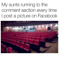 Facebook, Funny, and Time: My aunts running to the  comment section every time  I post a picture on Facebook This why I left Facebook 😂😂