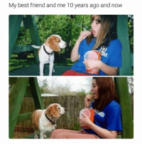 Best friends forever: My best friend and me 10 years ago and now Best friends forever