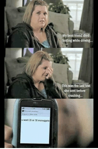 """Best Friend, Driving, and Memes: My best friend died  texting while driving...  This was the last text  she sent before  crashing.  August 9, 2009 12.05  u want 20 or 30 mcnuggets <p>Throwtfback via /r/memes <a href=""""https://ift.tt/2IzoJ8E"""">https://ift.tt/2IzoJ8E</a></p>"""