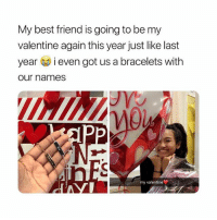 Best Friend, Best, and Link: My best friend is going to be my  valentine again this year just like last  year i even got us a bracelets with  our names  제  my valentine Tag your bff 😭 Buy Custom bracelets from @galaxyswap 💓 use my code 'gossipgirl' to save 🙂 link in bio