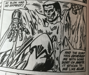 Found in X-men #110: MY BLOW HAD  NO EFFECT!  AND THE ROBOT  HAS COVERED  ME WITH SOME  SORT OF PASTE  IT STICKS TO  ME LIKE GLUE Found in X-men #110
