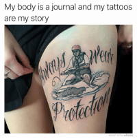 Tattoos, Tattoo, and Got: My body is a journal and my tattoos  are my story  Ctr  Prole  MADE WITH MOMUS Y'all really got this tattoo?! 😂💉 https://t.co/ASi3U1c2VF