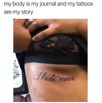 This is the tattoo I am most proud of. (@the_mermaid_lagoon 💋): my body is my journal and my tattoos  are my story  hate men This is the tattoo I am most proud of. (@the_mermaid_lagoon 💋)