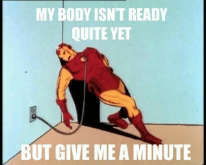 Seasonal Depression Mood Disorder Meme | www.picturesso.com: MY BODY ISN'T READY  QUITE YET  BUT GIVE ME A MINUTE Seasonal Depression Mood Disorder Meme | www.picturesso.com