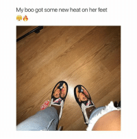 Bitch, Boo, and Shoes: My boo got some new heat on her feet I would be twice as pissed off if people stepped on my shoes like bitch don't step on my boo
