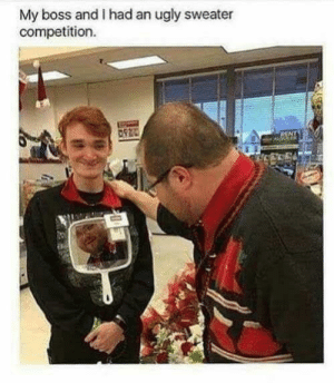 A very good sweater! by ImCewl13 FOLLOW 4 MORE MEMES.: My boss and I had an ugly sweater  competition  PENT A very good sweater! by ImCewl13 FOLLOW 4 MORE MEMES.