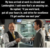 "Seize the means of production. https://9gag.com/gag/am2WB2V/sc/funny?ref=fbsc: My boss arrived at work in a brand new  Lamborghini. I said wow that s an amazing car.  He replied, ""if you work hard  put all your hours in, and strive for excellence  l'll get another one next year"" Seize the means of production. https://9gag.com/gag/am2WB2V/sc/funny?ref=fbsc"