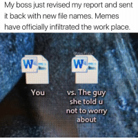 "Funny, Irs, and Memes: My boss just revised my report and sent  it back with new file names. Memes  have officially infiltrated the work place.  @Mas Popal  vs. The guy  You  she told u  not to worry  about Soon IRS will be sending out audit letters like ""I CoUlD dO mY oWn TaXeS"""