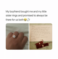 Life, Love, and Girl Memes: My boyfriend bought me and my little  sister rings and promised to always be  there for us bothh  Baby  Here is a liffle somethug for you  have you tuo in my life. The  険,Ncess is for her ant the Gueen  promise to  of course for youl  alweys  Harpy 6-year feinversary  Love Luke Ring is from @moonroadjewelry 💍he's husband material ❤