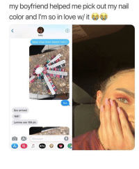 Love, Memes, and Boyfriend: my boyfriend helped me pick out my nail  color and I'm so in love w/it  baby  Babe what color should I do!l:)  Sos  Sos arrived  189  Lemme see 189 pls  Message  dPay That's an extra level of interest 👀🙌🏼💅🏽 @peopleareamazing @peopleareamazing @peopleareamazing