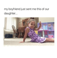 God, Oh My God, and Girl Memes: my boyfriend just sent me this of our  daughter her soul literally left her body and she was laughing oh my god via: @dominicthegoat
