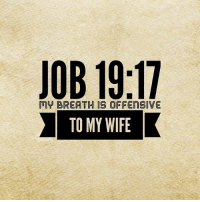 Follow our friends over at @thebibleisfunny! They're great and love sharing less spoken about Bible verses!: My BREATHIS OFFENSIVE  TO MY WIFE Follow our friends over at @thebibleisfunny! They're great and love sharing less spoken about Bible verses!