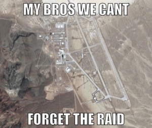 Raid, The Raid, and Needed: MY  BROS WE CANT  FORGET THE RAID The raid is needed