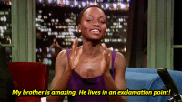 """<p><a class=""""tumblr_blog"""" href=""""http://mr-spikejonze.tumblr.com/post/74259176296/lupita-nyongos-brother-celebrating-her-oscar-nom"""" target=""""_blank"""">mr-spikejonze</a>:</p> <blockquote> <p><a href=""""http://www.youtube.com/watch?v=GwJ1aGIVSvs"""" target=""""_blank"""">Lupita Nyong'o's brother celebrating her Oscar nom</a></p> </blockquote>: My brother is amazing. He lives in an exclamation point! <p><a class=""""tumblr_blog"""" href=""""http://mr-spikejonze.tumblr.com/post/74259176296/lupita-nyongos-brother-celebrating-her-oscar-nom"""" target=""""_blank"""">mr-spikejonze</a>:</p> <blockquote> <p><a href=""""http://www.youtube.com/watch?v=GwJ1aGIVSvs"""" target=""""_blank"""">Lupita Nyong'o's brother celebrating her Oscar nom</a></p> </blockquote>"""