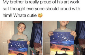 This is so cute :)) made me smile: My brother is really proud of his art work  so I thought everyone should proud with  him!! Whata cutie This is so cute :)) made me smile